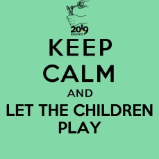 keepcalmand_LET THE CHILDREN PLAY