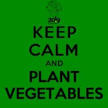 keepcalmand_PLANT VEGETABLES